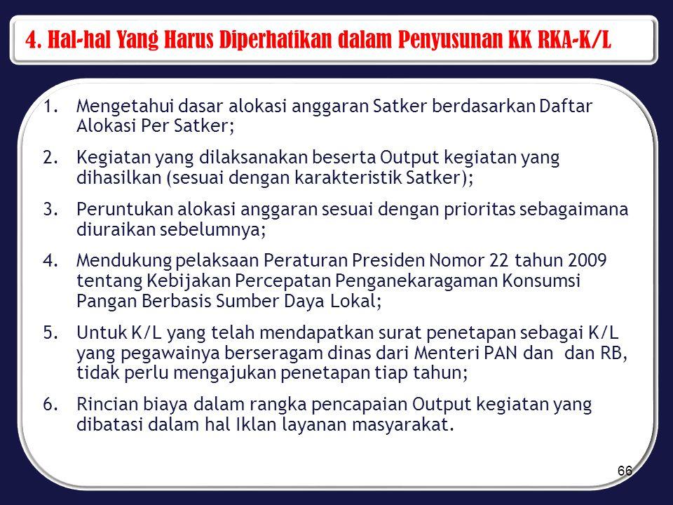 4. Hal-hal Yang Harus Diperhatikan dalam Penyusunan KK RKA-K/L