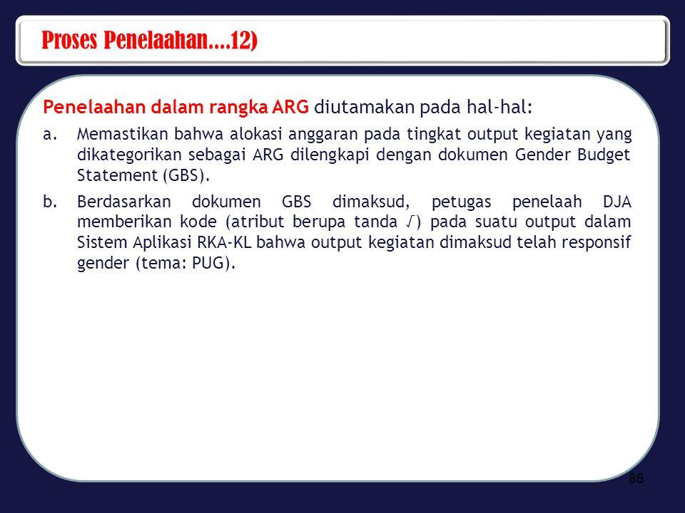 Proses Penelaahan....12) Penelaahan dalam rangka ARG diutamakan pada hal-hal: