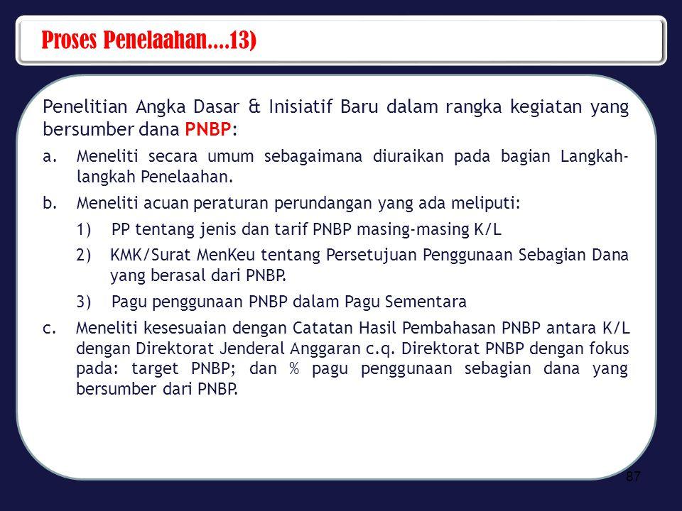 Proses Penelaahan....13) Penelitian Angka Dasar & Inisiatif Baru dalam rangka kegiatan yang bersumber dana PNBP: