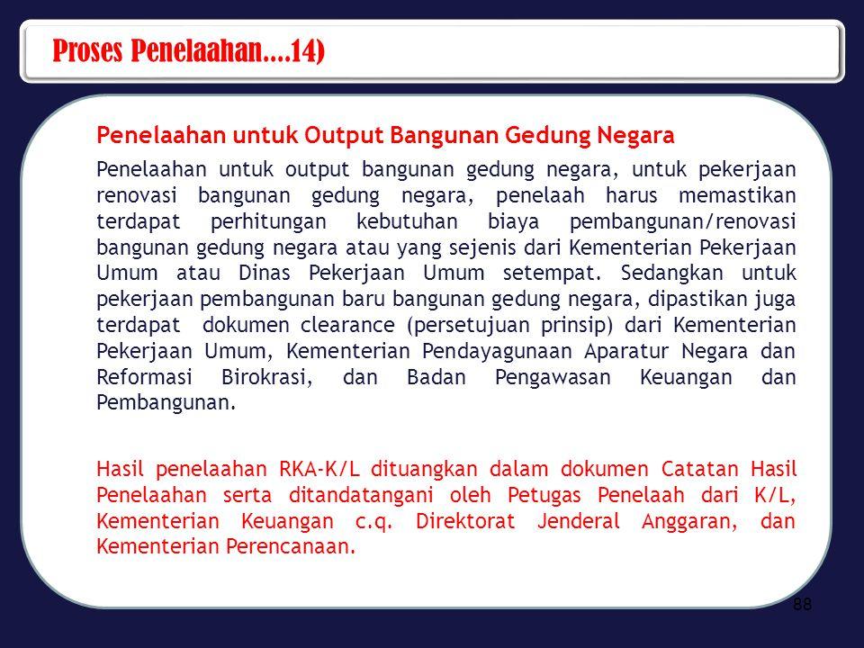 Proses Penelaahan....14) Penelaahan untuk Output Bangunan Gedung Negara.