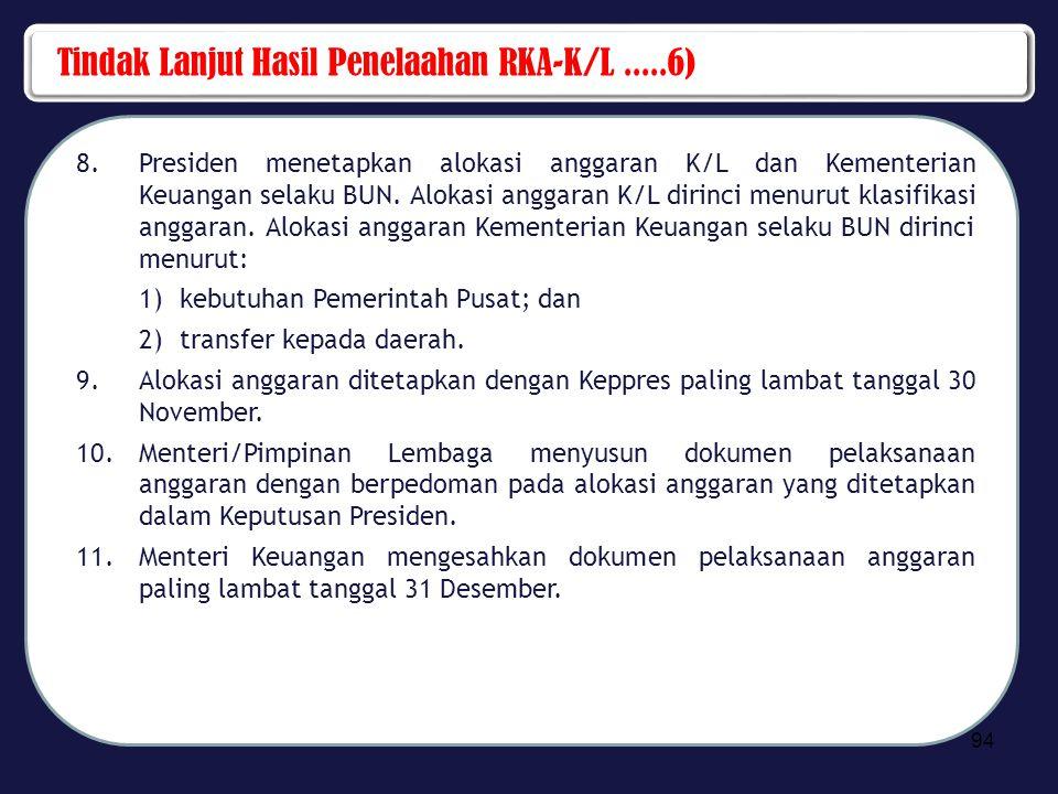 Tindak Lanjut Hasil Penelaahan RKA-K/L .....6)