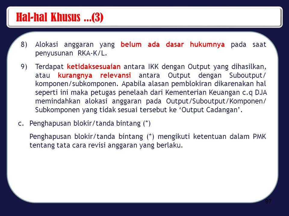 Hal-hal Khusus ...(3) Alokasi anggaran yang belum ada dasar hukumnya pada saat penyusunan RKA-K/L.