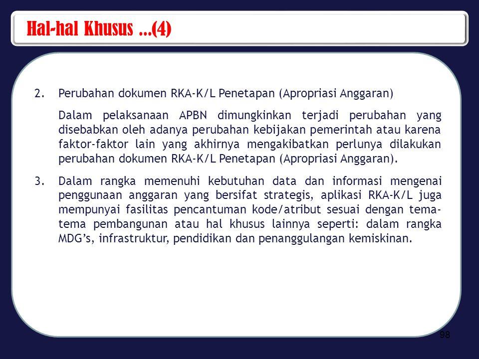 Hal-hal Khusus ...(4) Perubahan dokumen RKA-K/L Penetapan (Apropriasi Anggaran)