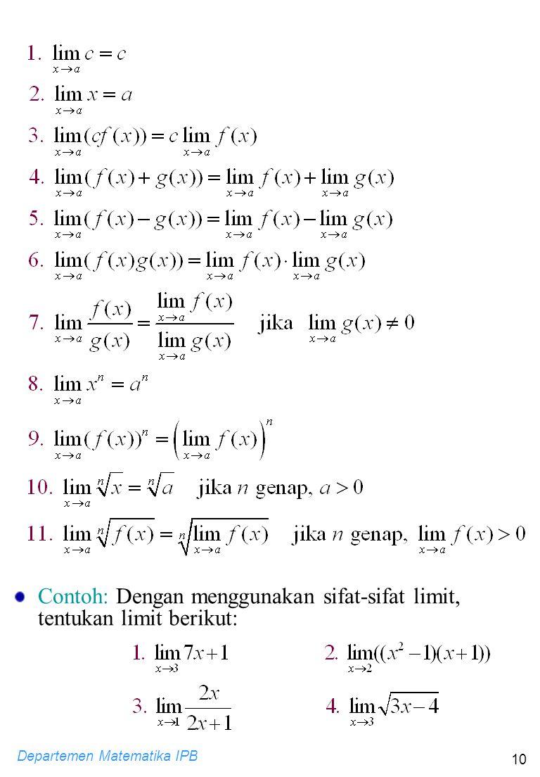 Contoh: Dengan menggunakan sifat-sifat limit, tentukan limit berikut: