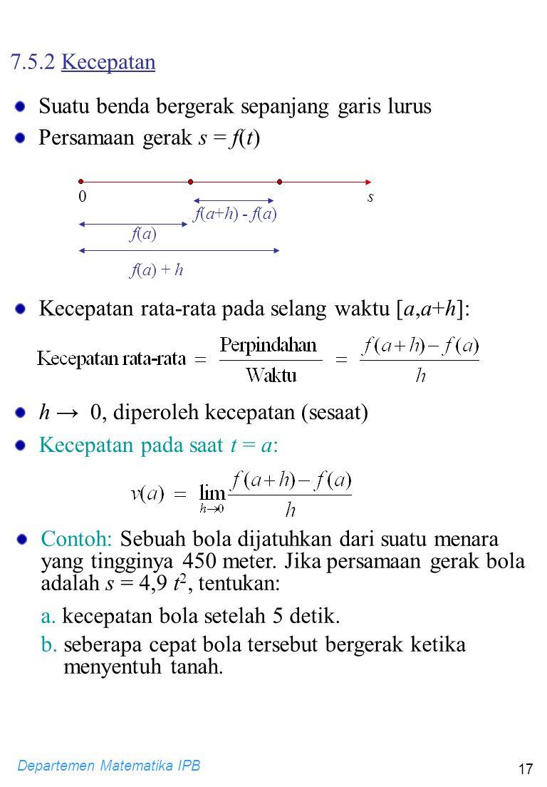 Suatu benda bergerak sepanjang garis lurus Persamaan gerak s = f(t)