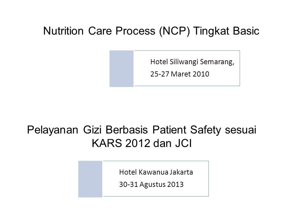 Pelayanan Gizi Berbasis Patient Safety sesuai KARS 2012 dan JCI