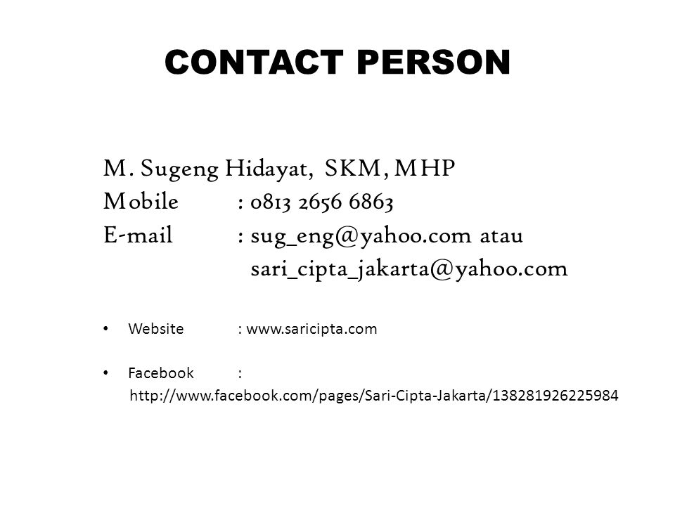 CONTACT PERSON M. Sugeng Hidayat, SKM, MHP Mobile : 0813 2656 6863