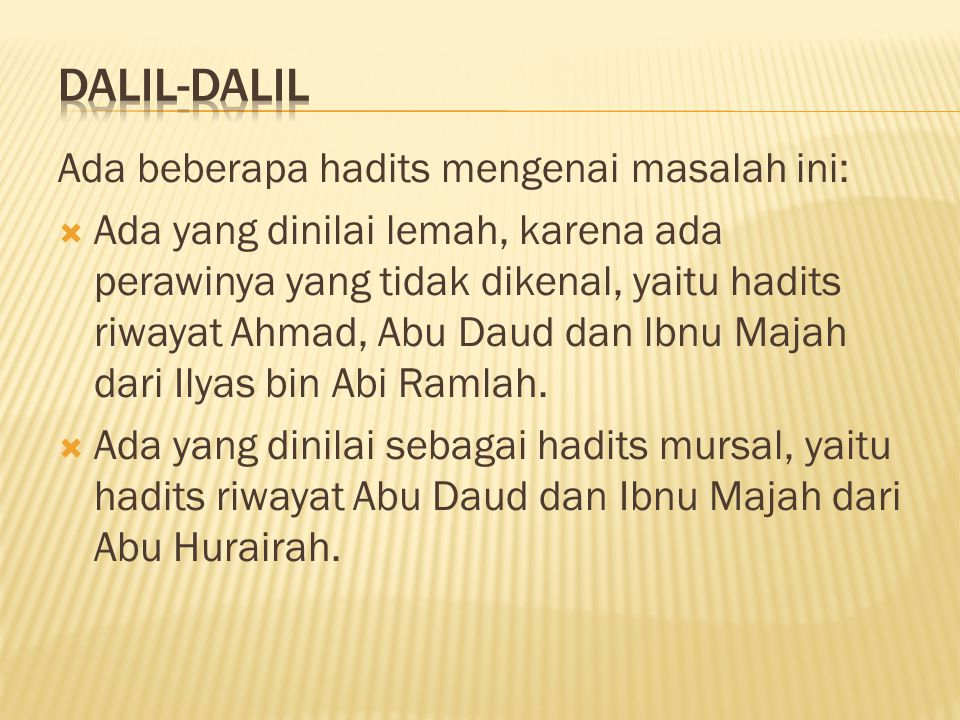 Dalil-dalil Ada beberapa hadits mengenai masalah ini: