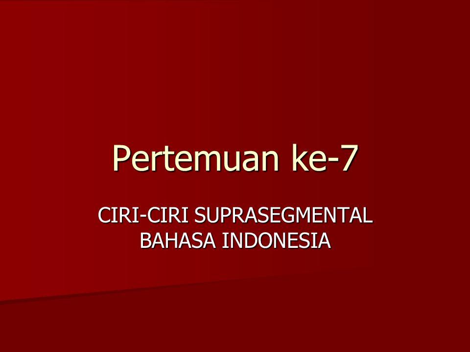 CIRI-CIRI SUPRASEGMENTAL BAHASA INDONESIA