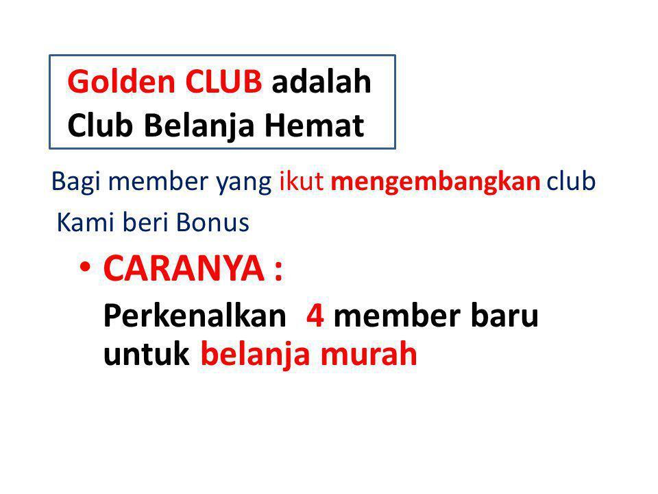 CARANYA : Golden CLUB adalah Club Belanja Hemat