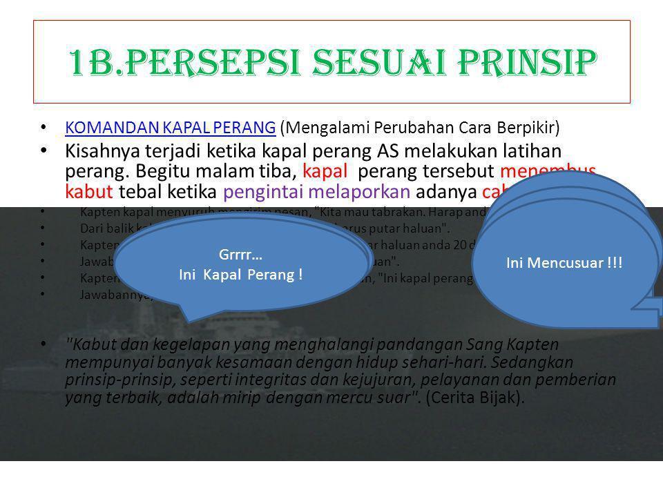1B.PERSEPSI SESUAI PRINSIP