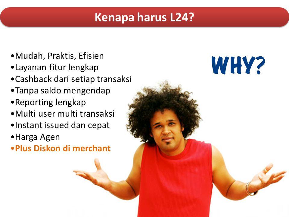 Kenapa harus L24 Mudah, Praktis, Efisien Layanan fitur lengkap