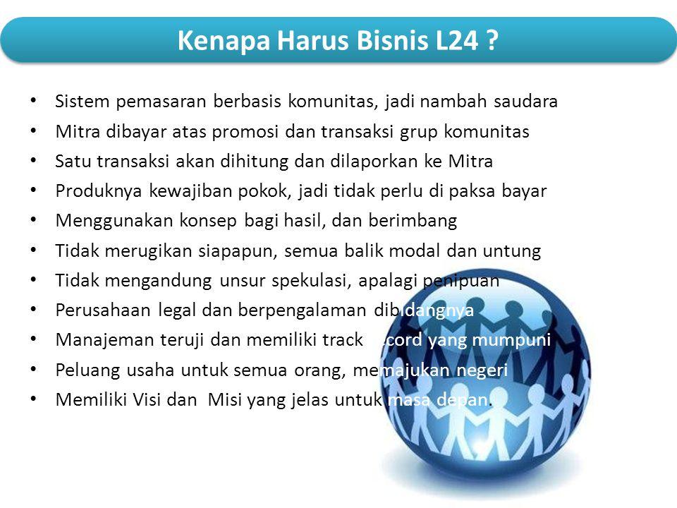 Kenapa Harus Bisnis L24 Sistem pemasaran berbasis komunitas, jadi nambah saudara. Mitra dibayar atas promosi dan transaksi grup komunitas.