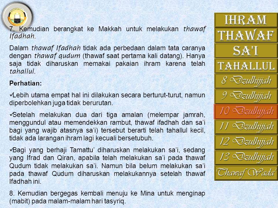 7. Kemudian berangkat ke Makkah untuk melakukan thawaf Ifadhah.