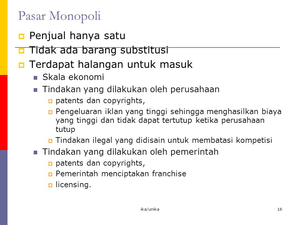 Pasar Monopoli Penjual hanya satu Tidak ada barang substitusi
