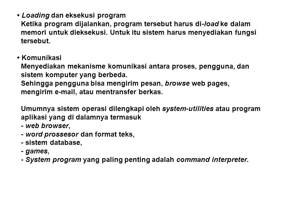 • Loading dan eksekusi program