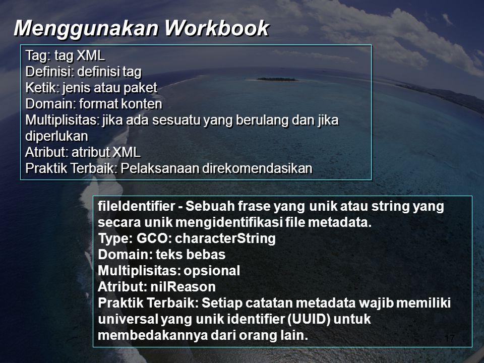 Menggunakan Workbook Tag: tag XML Definisi: definisi tag
