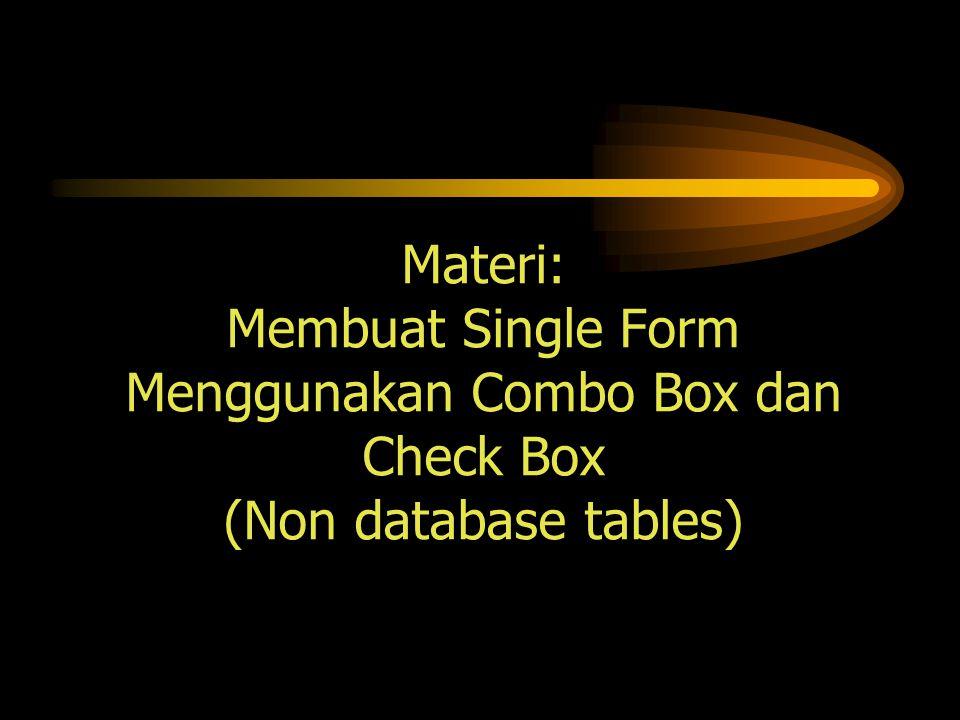 Menggunakan Combo Box dan Check Box