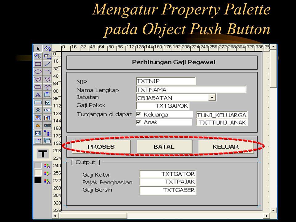 Mengatur Property Palette pada Object Push Button
