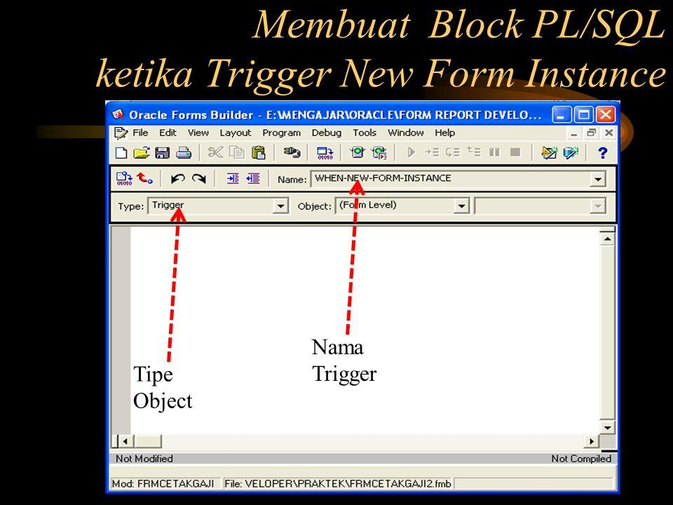 Membuat Block PL/SQL ketika Trigger New Form Instance