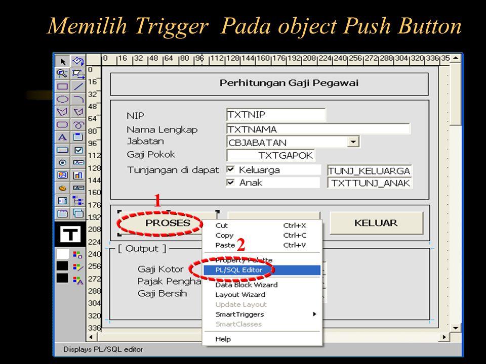 Memilih Trigger Pada object Push Button