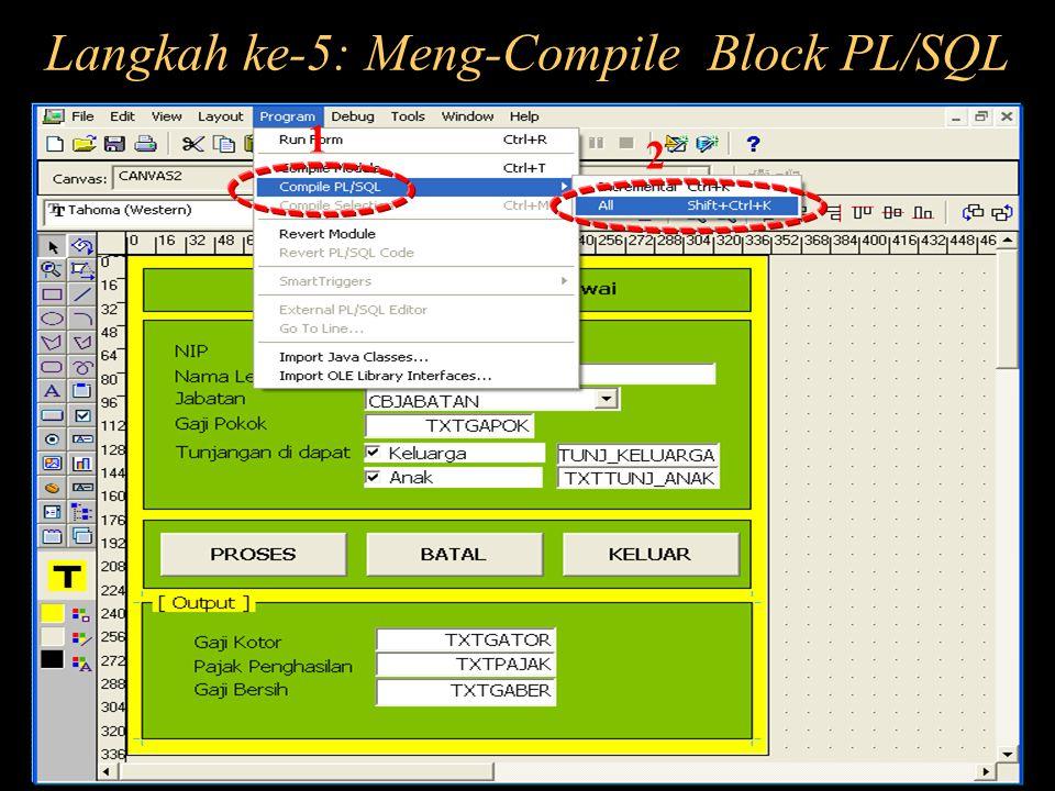 Langkah ke-5: Meng-Compile Block PL/SQL
