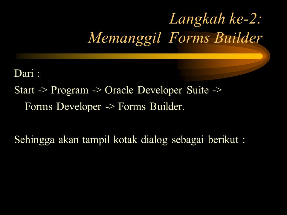 Langkah ke-2: Memanggil Forms Builder