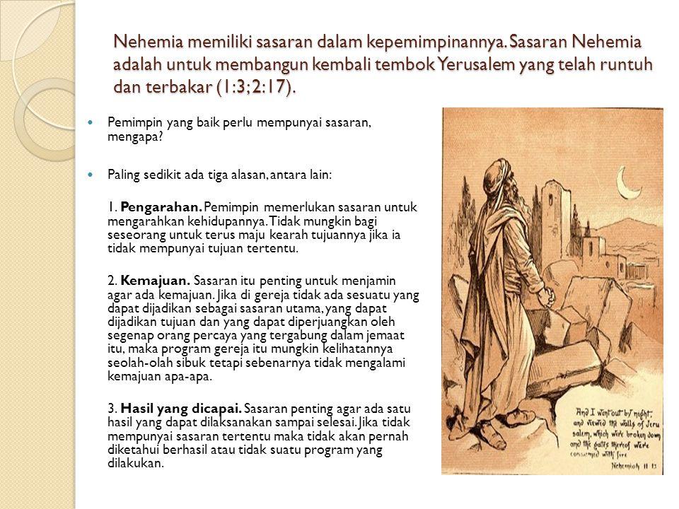 Nehemia memiliki sasaran dalam kepemimpinannya