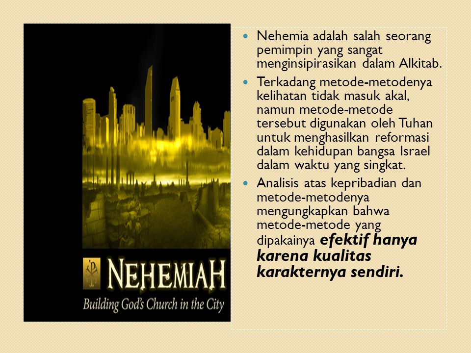 Nehemia adalah salah seorang pemimpin yang sangat menginsipirasikan dalam Alkitab.
