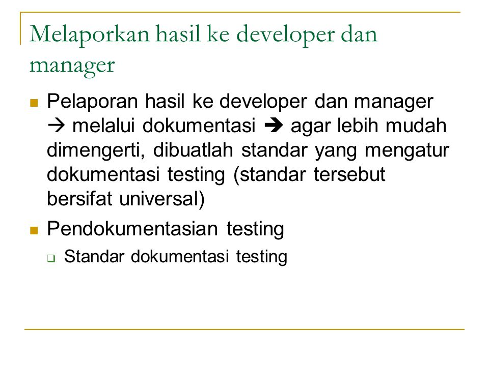 Melaporkan hasil ke developer dan manager