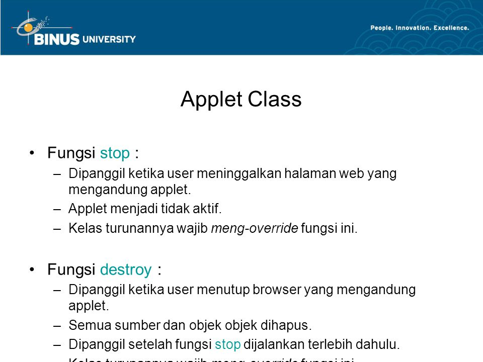 Applet Class Fungsi stop : Fungsi destroy :