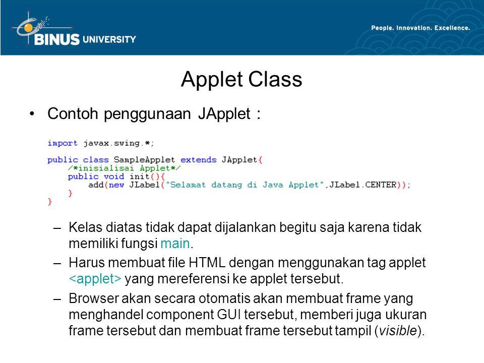 Applet Class Contoh penggunaan JApplet :