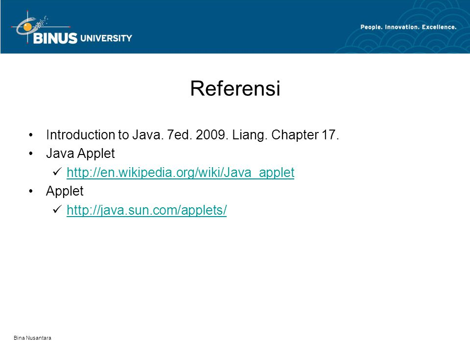 Referensi Introduction to Java. 7ed. 2009. Liang. Chapter 17.