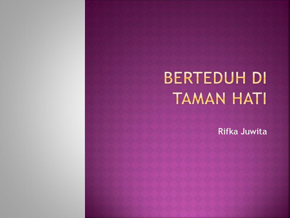 Berteduh di taman hati Rifka Juwita