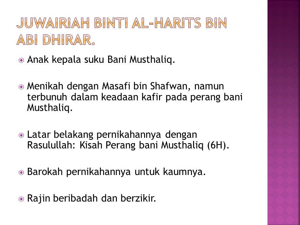 JUWAiriah binti Al-harits bin abi dhirar.