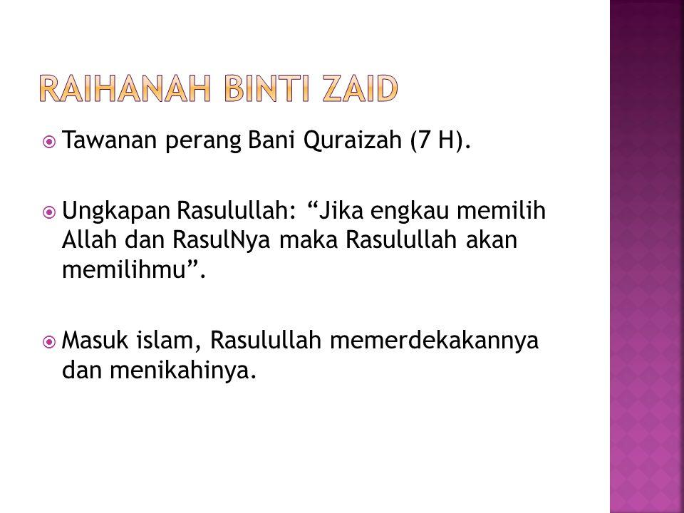 Raihanah binti zaid Tawanan perang Bani Quraizah (7 H).