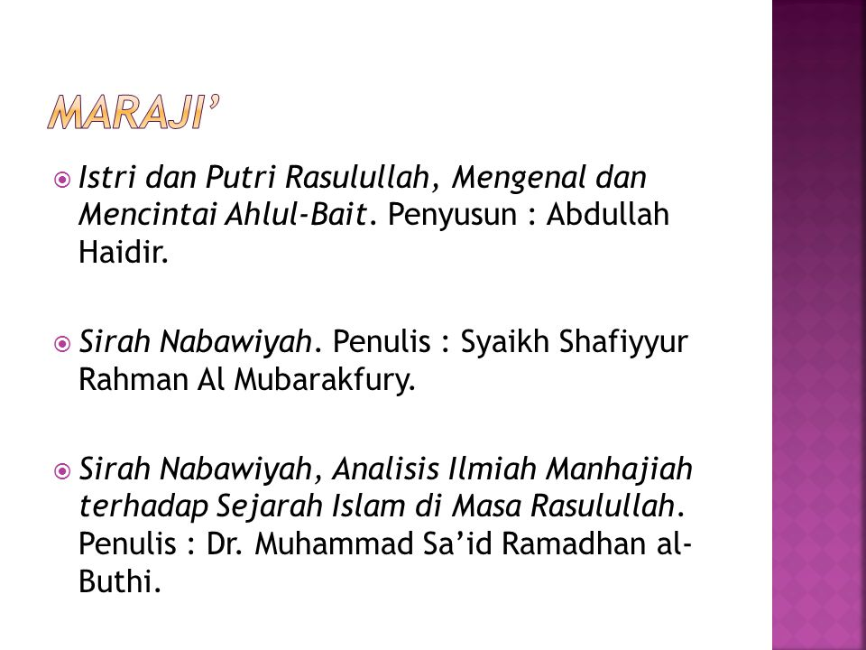 Maraji' Istri dan Putri Rasulullah, Mengenal dan Mencintai Ahlul-Bait. Penyusun : Abdullah Haidir.