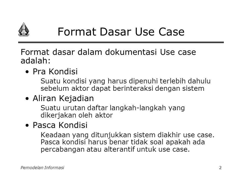 Format Dasar Use Case Format dasar dalam dokumentasi Use case adalah: