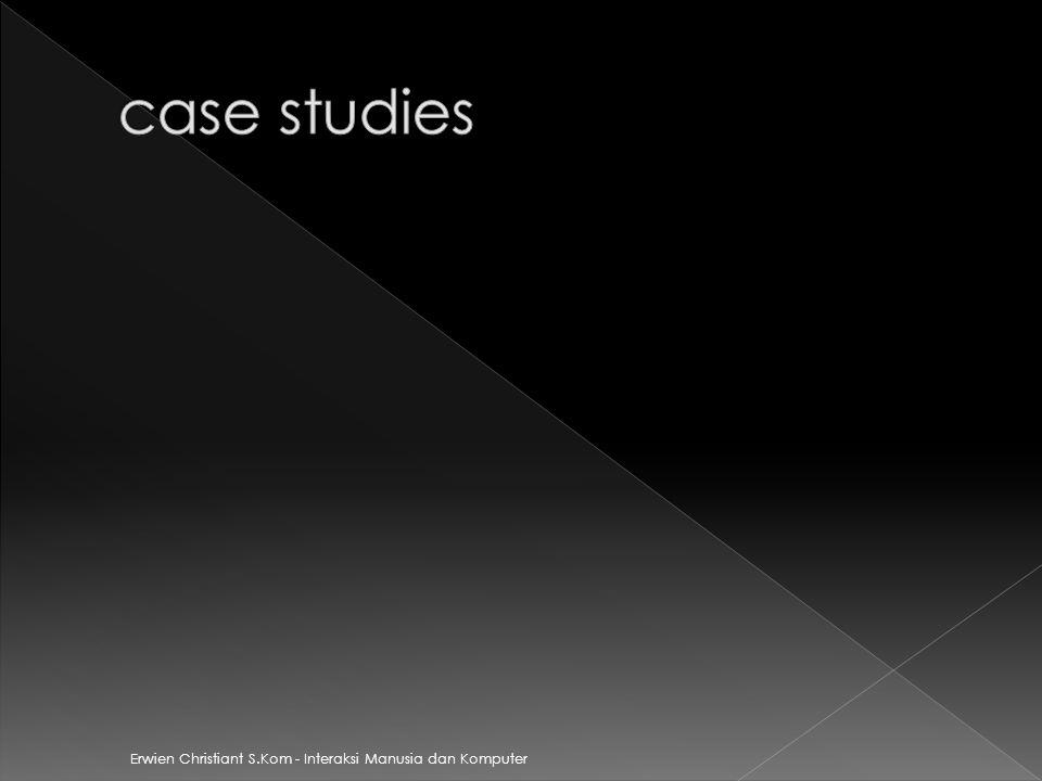 case studies Erwien Christiant S.Kom - Interaksi Manusia dan Komputer
