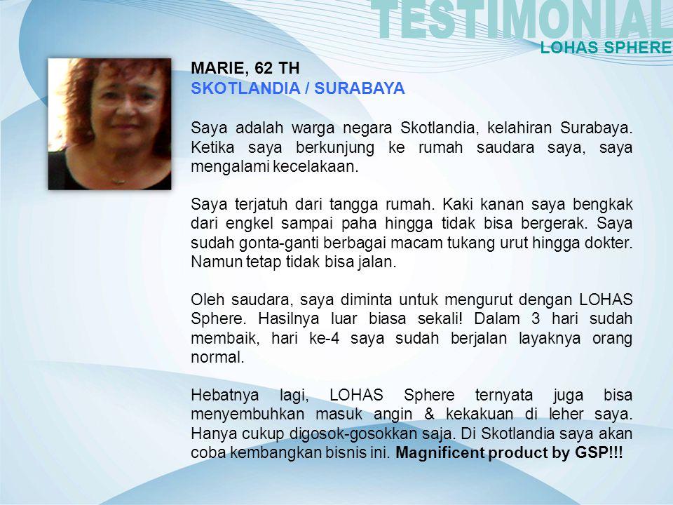 TESTIMONIAL LOHAS SPHERE MARIE, 62 TH SKOTLANDIA / SURABAYA