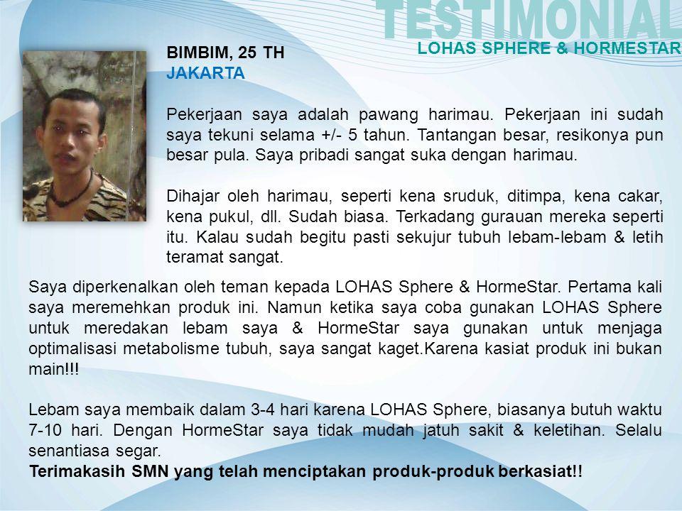 TESTIMONIAL LOHAS SPHERE & HORMESTAR BIMBIM, 25 TH JAKARTA