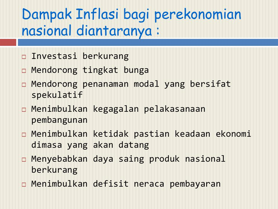 Dampak Inflasi bagi perekonomian nasional diantaranya :