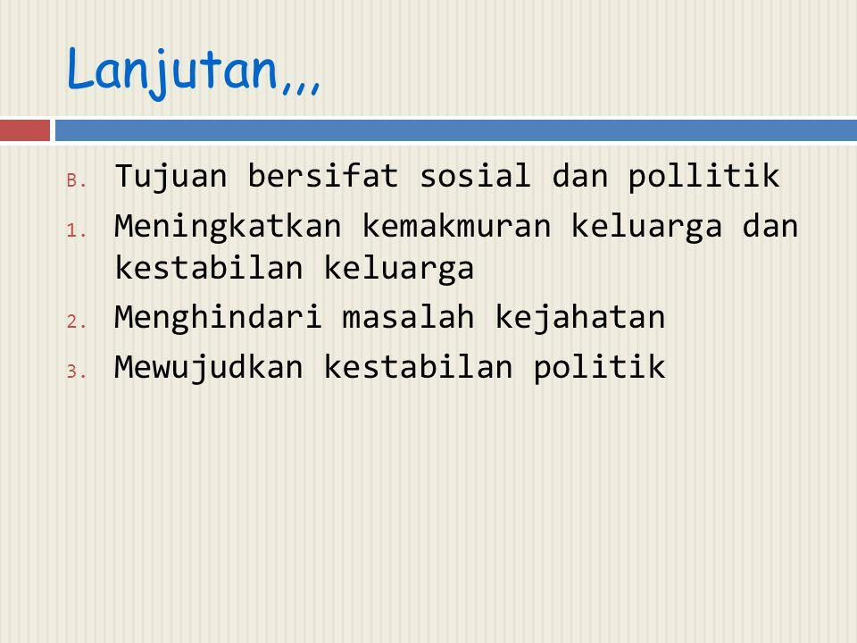 Lanjutan,,, Tujuan bersifat sosial dan pollitik
