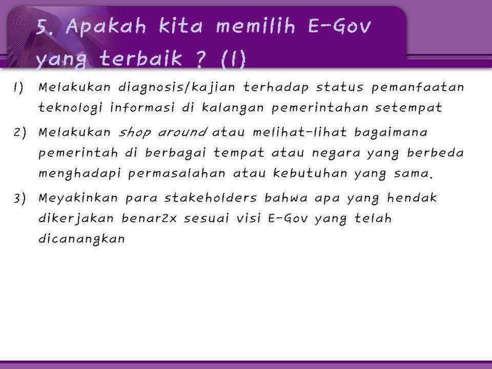 5. Apakah kita memilih E-Gov yang terbaik (1)