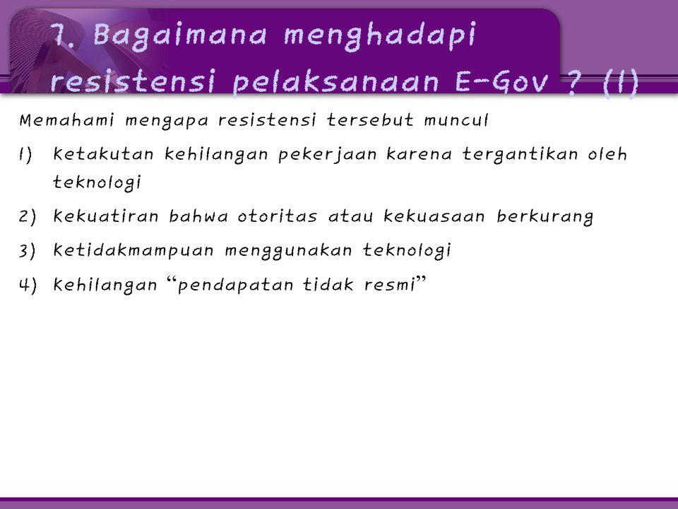 7. Bagaimana menghadapi resistensi pelaksanaan E-Gov (1)