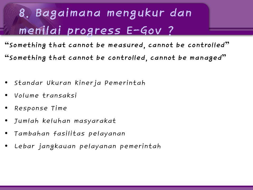 8. Bagaimana mengukur dan menilai progress E-Gov