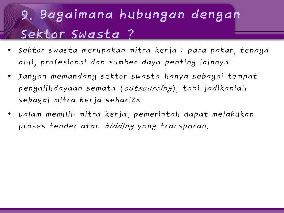9. Bagaimana hubungan dengan Sektor Swasta