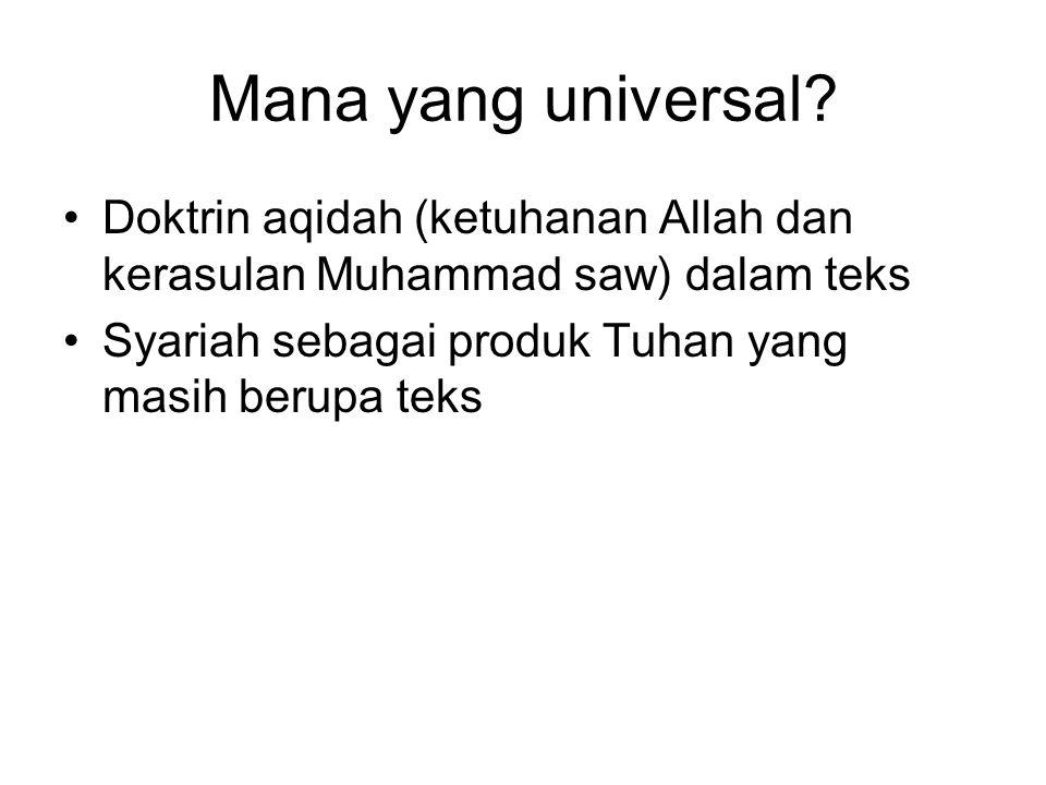 Mana yang universal. Doktrin aqidah (ketuhanan Allah dan kerasulan Muhammad saw) dalam teks.