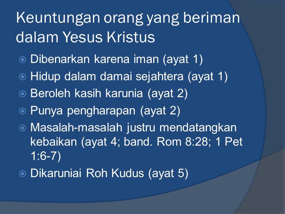Keuntungan orang yang beriman dalam Yesus Kristus