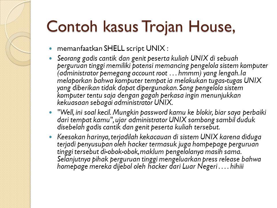 Contoh kasus Trojan House,